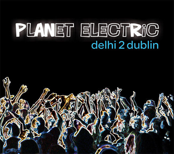 Delhi 2 Dublin's Planet Electric Album Cover