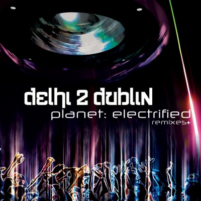 Delhi2Dublin_planet_electrified